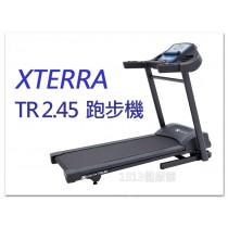 【1313健康館】XTERRA 跑步機 TR 2.45  全新公司貨 專人到府安裝